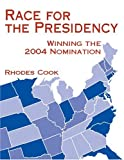 img - for Race for the Presidency: Winning the 2004 Nomination book / textbook / text book