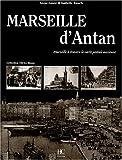 echange, troc Anne-Laure Rauch, Isabelle Rauch - Marseille d'Antan : Marseille à travers la carte postale ancienne, Collection Olivier Bouze