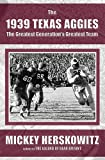 The 1939 Texas Aggies: The Greatest Generations Greatest Team