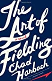 Image of The Art of Fielding: A Novel by Harbach, Chad (1st (first) Edition) [Hardcover(2011)]