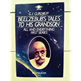 All and Everything: An Objectively Impartial Criticism of the Life of Man, or Beelzebub's Tales to His Grandson, Book 2 1st Series (Arkana)by George Gurdjieff