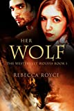 img - for Her Wolf (The Westervelt Wolves Book 1) book / textbook / text book
