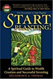Start Planting!: A Spiritual Guide to Wealth Creation and Successful Investing (Adelphos Economic Empowerment)