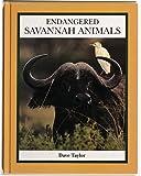 img - for Endangered Savannah Animals (Endangered Animals (Crabtree Hardcover)) book / textbook / text book