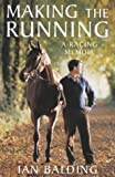 Making the Running: A Racing Life