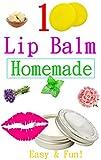 Fun And Easy Homemade Lip Balm Recipes : Make Your Own Natural Lip Balm: Fun And Easy Homemade Lip Balm Recipes : Make Your Own Natural Lip Balm