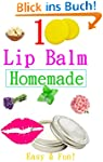 Fun And Easy Homemade Lip Balm Recipe...