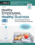 img - for Healthy Employees, Healthy Business: Easy, Affordable Ways to Promote Workplace Wellness book / textbook / text book