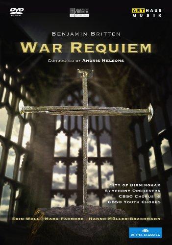 Britten: War Requiem (Erin Wall/ Mark Padmore/ Hanno Muller-Brachmann) (Arthaus: 101659) [DVD]
