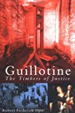 img - for Guillotine: The Timbers of Justice book / textbook / text book