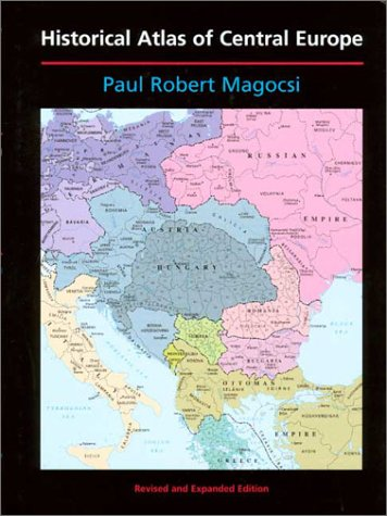 Historical Atlas of Central Europe (History of East Central Europe)