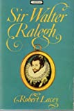 SIR WALTER RALEIGH (0351171290) by ROBERT LACEY