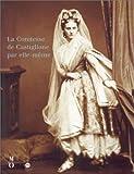echange, troc Pierre Apraxine, Xavier Demange - La Comtesse de Castiglione par elle-même