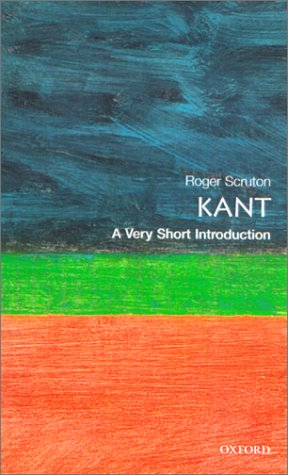 Kant : A Very Short Introduction, ROGER SCRUTON