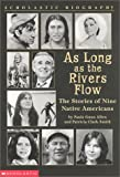 img - for As Long As The Rivers Flow (Scholastic Biography) book / textbook / text book
