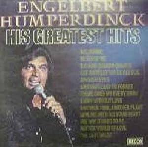 Engelbert Humperdinck Engelbert Humperdinck His Greatest