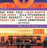 The Best Nat King Cole,  Dean Martin, Tom Jones, Ella Fitzgerald, Tony Bennett, Mat Monro, Peggy Lee, Louis Armstrong and Friends album in the world....Ever! Vol. 2