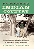 "Nicolas Rosenthal, ""Reimagining Indian Country: Native American Migration and Identity in Twentieth-Century Los Angeles"" (University of North Carolina Press, 2012)"