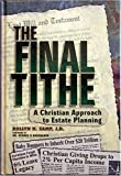 The Final Tithe: A Christian Approach to Estate Planning