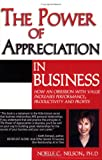 img - for The Power of Appreciation in Business: How an Obsession with Value Increases Performance, Productivity and Profits book / textbook / text book
