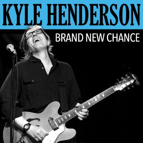 Kyle Henderson - Brand New Chance-2013-UNiCORN-INT Download