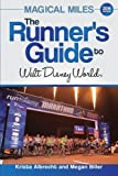 Magical Miles: The Runner's Guide to Walt Disney World 2014