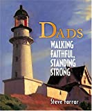 Dads Walking Faithful, Standing Strong (0849956722) by Farrar, Steve