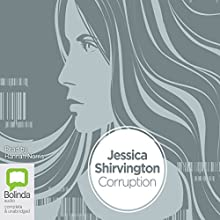 Corruption (       UNABRIDGED) by Jessica Shirvington Narrated by Hannah Norris
