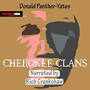 Cherokee Clans: An Informal History (Cherokee Chapbooks) (Vol. 4) | [Donald N. Panther-Yates]
