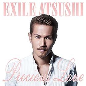 EXILE_ATSUSHI Precious_Love