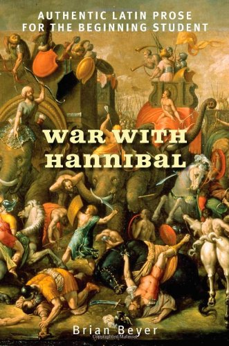 War with Hannibal: Authentic Latin Prose for the...