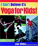 I Can't Believe It's Yoga For Kids
