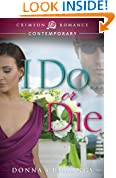 I Do . . . Or Die (Crimson Romance)