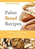Paleo Bread Recipes: Gluten Free, Paleo Bread Recipes for All Tastes  (Ultimate Paleo Recipes Series)