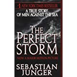 The Perfect Storm: A True Story of Men Against the Sea ~ Sebastian Junger