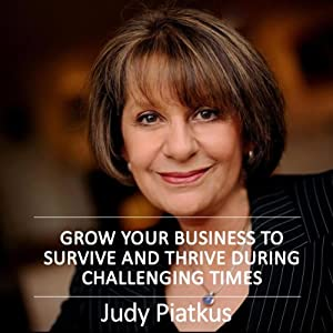 Grow Your Business to Survive and Thrive During Challenging Times Audiobook