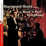 Raymond Scott Conducts the Rock \'n Roll Symphony