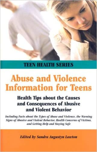 Abuse And Violence Information For Teens: Health Tips About The Causes And Consequences Of Abusive And Violent Behavior Including Facts About Types Of ... Warning Signs Of Abuse (Teen Health Series)
