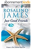 Just Good Friends (Escape to New Zealand Book 2) (English Edition)