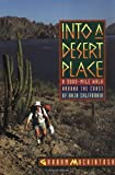 Into a Desert Place: A 3000 Mile Walk around the Coast of Baja California