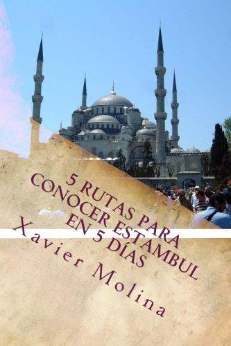 5 rutas para conocer Estambul en 5 dias: Volume 1