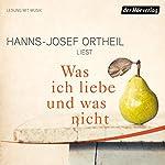Was ich liebe - und was nicht | Hanns-Josef Ortheil