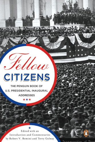 Fellow Citizens: The Penguin Book of U.S. Presidential Inaugural Addresses (Penguin Classics)