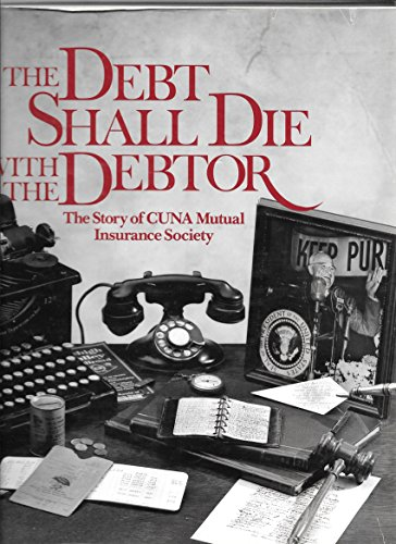 the-debt-shall-die-with-the-debtor-the-story-of-cuna-mutual-insurance-society