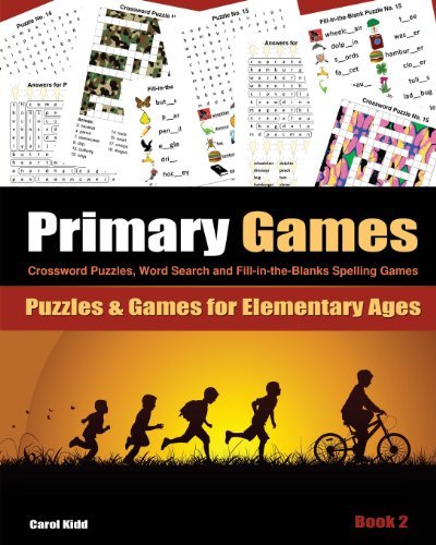 Primary Games Book 2: Crossword Puzzles, Word Search and Fill-in-the-Blanks Spelling Games for Elementary Ages 6-8: Volume 2