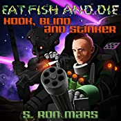 Hook, Blind and Stinker: Eat Fish and Die, Book 3 | S. Ron Mars