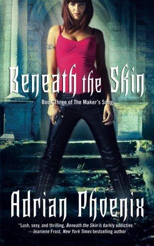 Beneath the Skin: Book Three of The Maker's Song by Adrian Phoenix (2015-06-20) (Adrian Phoenix Makers Song Series compare prices)