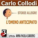 Storie Allegre: L'Omino Anticipato [Merry Tales: The Little Man in Advance]   Carlo Collodi