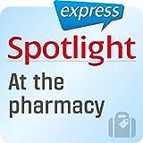 Spotlight express - Reisen: Wortschatz-Training Englisch - In der Apotheke