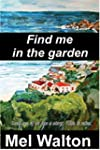 Find Me in the Garden (English Edition)